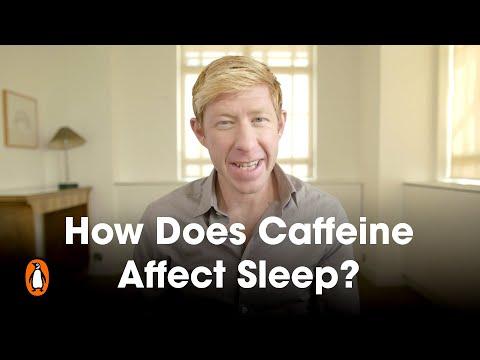 How Does Caffeine Affect Sleep?   Matthew Walker