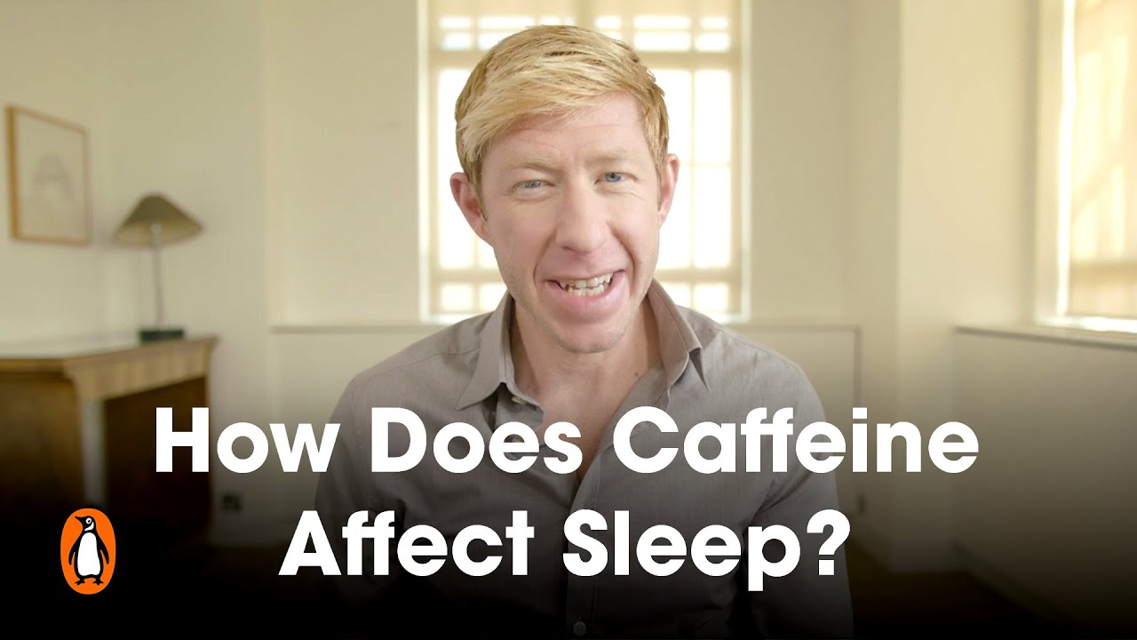 How Does Caffeine Affect Sleep Matthew Walker