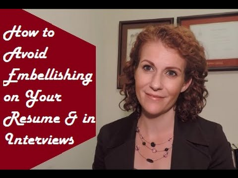 should you embellish on your resume in interviews