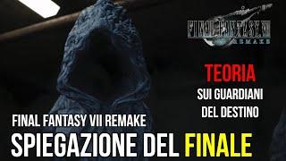 FFVII Remake - SPIEGAZIONE del FINALE - I Guardiani del Destino