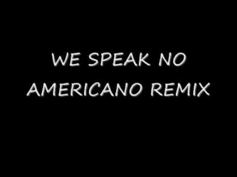 WE SPEAK NO AMERICANO ALEX K REMIX DONK 2010 HQ NEW!!!!