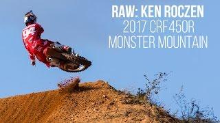 RAW Video Ken Roczen - 2017 Honda CRF450R - Monster Mountain