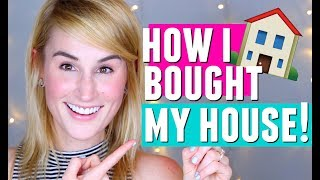 HOW I BOUGHT MY FIRST HOUSE | Easy Home Buying Guide!