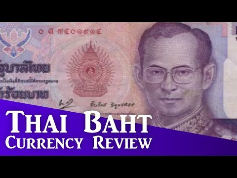 Thai Baht - Currency Review