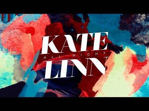 Kate Linn - All Night