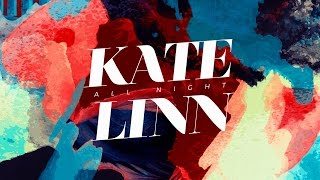 Kate Linn - All Night (Official Video) Video