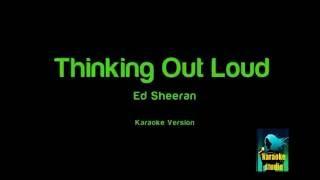 Ed Sheeran - Thinking Out Loud ( Karaoke Version )
