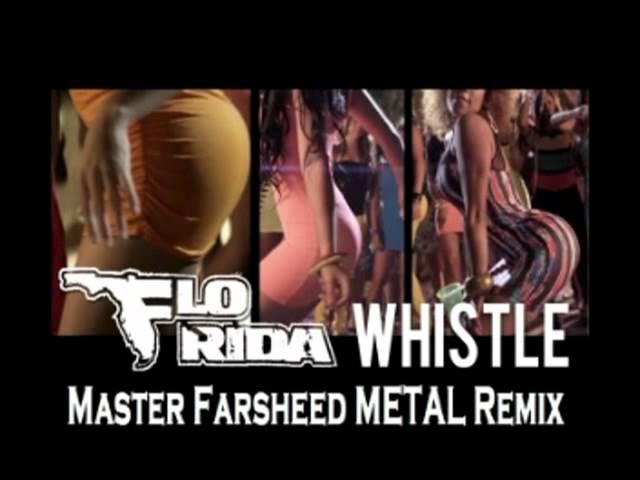 flo-rida-whistle-master-farsheed-metal-remix-uptheirons106