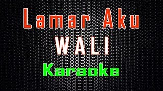 Download Wali - Lamar Aku (Karaoke) | LMusical