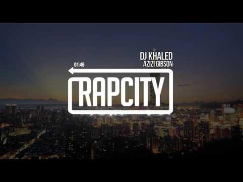 Azizi Gibson - DJ Khaled (Prod. by Millz Douglas)