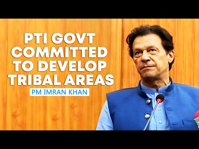 Pti Govt Committed To Develop Tribal Areas: PM Imran
