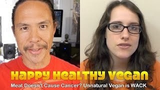 Meat Does NOT Cause Cancer? Unnatural Vegan is WACK