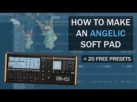 How to Make an Angelic Soft Pad Sound in GMS  (Plus 20 free