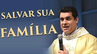Seja ousado para salvar sua família - Padre Chrystian Shankar (04/10/15)