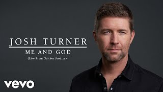 Josh Turner - Me And God (Live From Gaither Studios / Audio) YouTube Videos