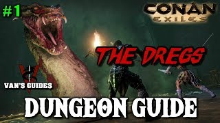Conan Exiles Dungeon Guide #1 - The Dregs