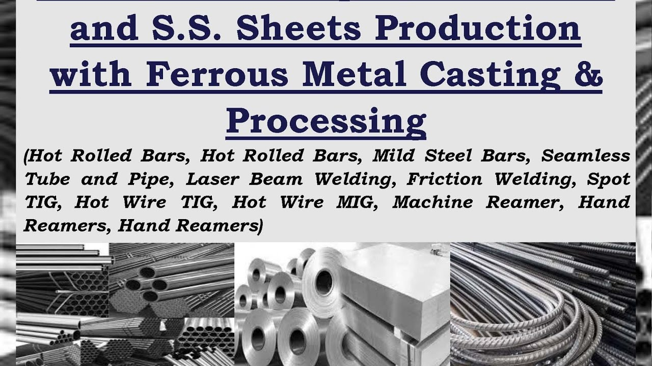 Wires, Tubes, Pipes, Steel Bars and S.S. Sheets Production with ...