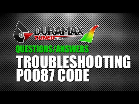 TROUBLESHOOTING THE P0087 CODE