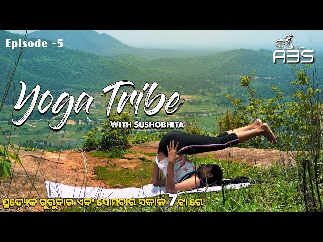 Yoga Tribe Episode -5