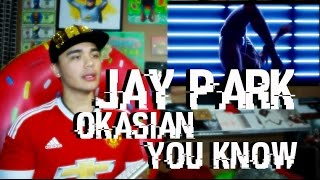 Jay Park YOU KNOW Feat Okasian MV Reaction