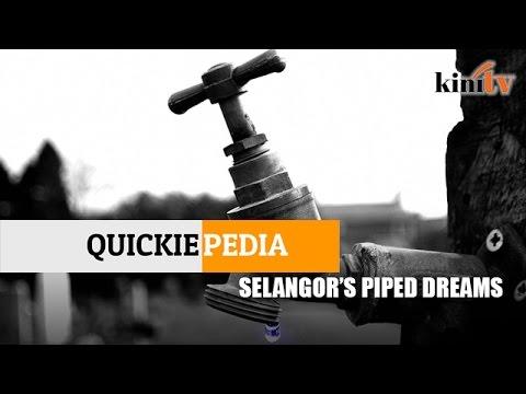 Quickiepedia: Selangors Piped Dreams