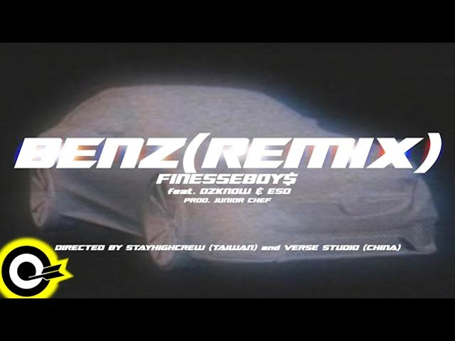 FinesseBoy ft. DZKNOW & ?? E-SO?Benz Remix?Official Music Video