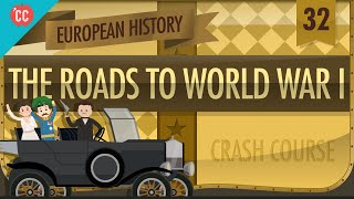 The Roads to World War I: Crash Course European History #32