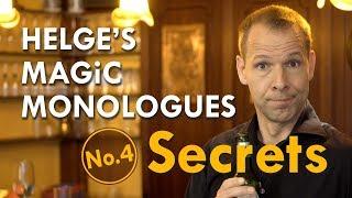 Secrets – Helge's Magic Monologues No.4