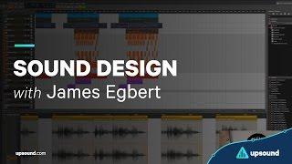 James Egbert - Sound Design (Oct 2016)