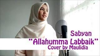 [1.27 MB] ALLAHUMMA LABBAIK NISSA SABYAN COVER MAULIDIA +Lirik