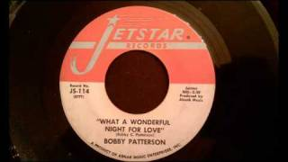 Bobby Patterson - What A Wonderful Night For Love - Smooth Northern Soul