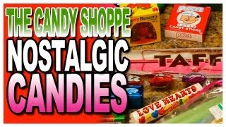 Nostalgic Candy at The Candy Shoppe
