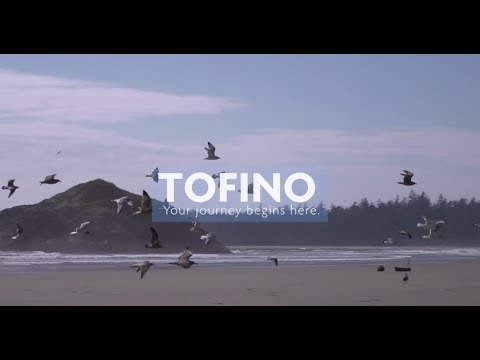 Tofino: Your Journey Begins Here (Destination BC)