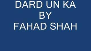 dard un ka by fahad shah