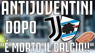 ANTIJUVENTINI dopo JUVENTUS - Sampdoria 2-1 |
