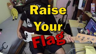 MAN WITH A MISSION-Raise Your Flag Bass Cover