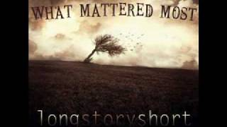 Watch Long Story Short What Mattered Most video