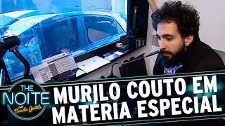 Murilo Couto faz matéria especial do Dia dos Namorados | The Noite (09/06/17)