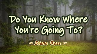Do You Know Where You're Going To? Karaoke Version Diana Ross