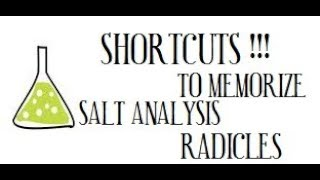 SHORTCUTS FOR MEMORIZING RADICLALS ~ SALT ANALYSIS