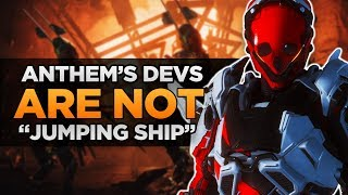 Anthem Update BioWare Devs ARE NOT &quotJumping Ship&quot