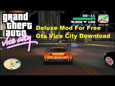 How To Install Deluxe Mod For Free In Gta Vice City
