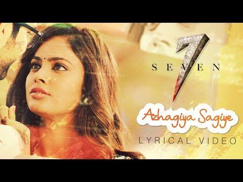 7-(seven)---azhagiya-sagiye-(lyric-video)-|-havish,-nandita-swetha-|-nizar-shafi-|-chaitan-bharadwaj