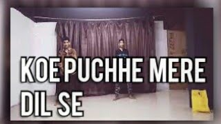 Koe Puchhe Mere Dil Se with le kachuko le Dance | Dance Choreography By Bhavesh Zala | Feel Dance |
