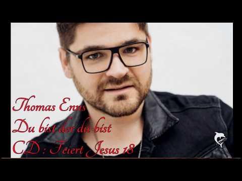 Thomas Enns - Du bist der du bist