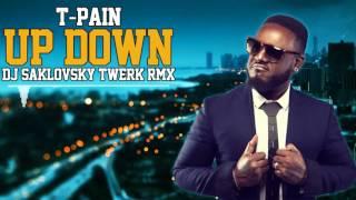 T-Pain - Up Down (DJ Saklovsky Twerk RMX)