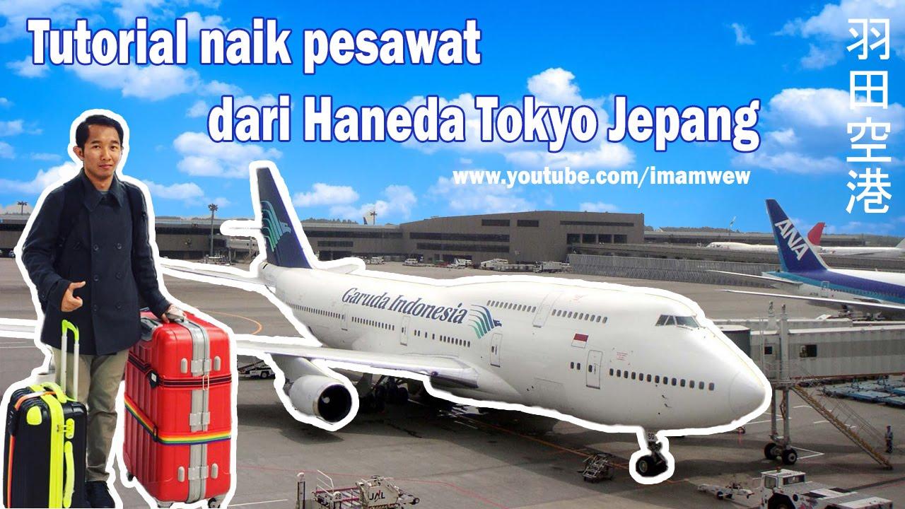 Tutorial Cara Naik Pesawat Dari Haneda Tokyo Jepang Ke Indonesia