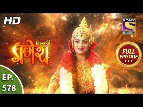 Vighnaharta Ganesh - Ep 578 - Full Episode - 7th November, 2019
