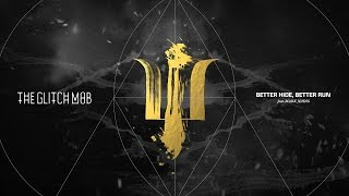 Repeat youtube video The Glitch Mob - Better Hide, Better Run (feat Mark Johns)