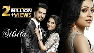 Silsila Full Title Song |Male And Female Version| Drasti Dhami, Shakti Arora, Aditi Sharma